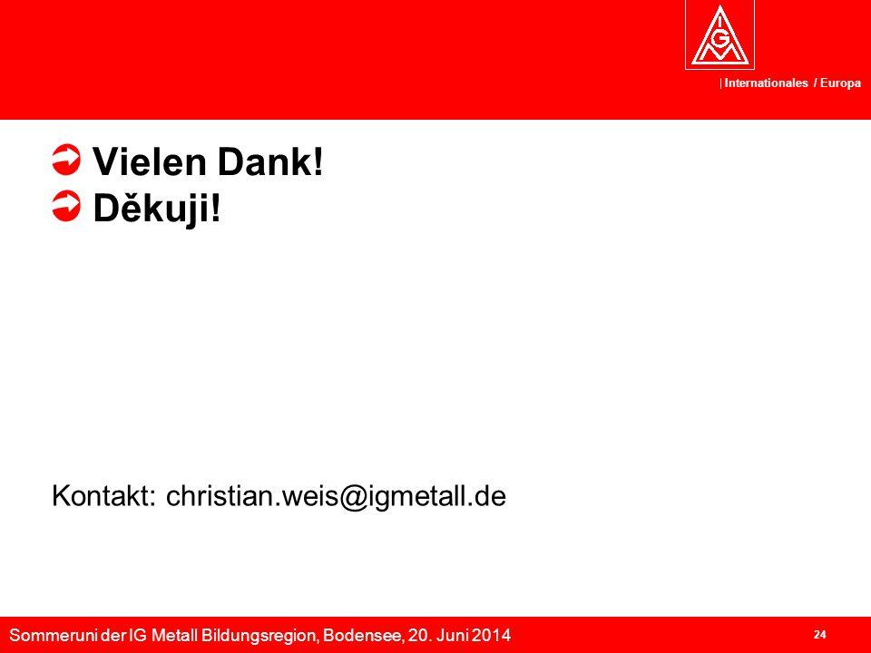 Vielen Dank! Děkuji! Kontakt: christian.weis@igmetall.de