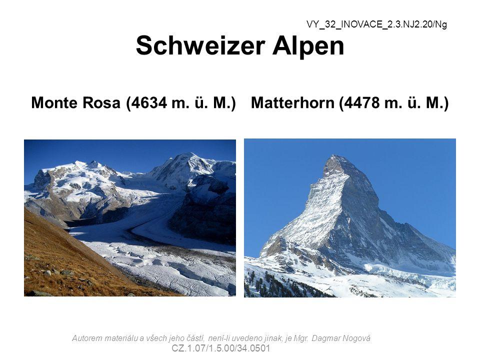 Schweizer Alpen Monte Rosa (4634 m. ü. M.) Matterhorn (4478 m. ü. M.)