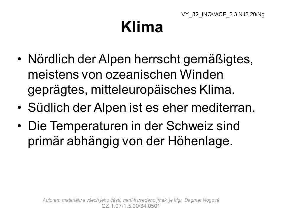 Klima VY_32_INOVACE_2.3.NJ2.20/Ng. Nördlich der Alpen herrscht gemäßigtes, meistens von ozeanischen Winden geprägtes, mitteleuropäisches Klima.