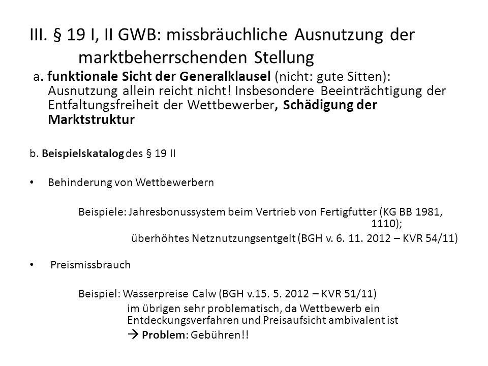 III. § 19 I, II GWB: missbräuchliche Ausnutzung der