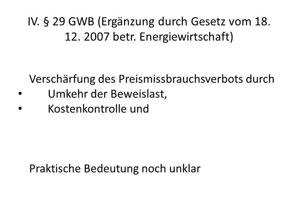 IV. § 29 GWB (Ergänzung durch Gesetz vom 18. 12. 2007 betr