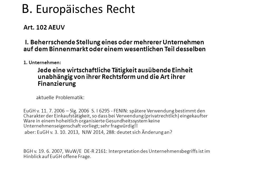 B. Europäisches Recht Art. 102 AEUV