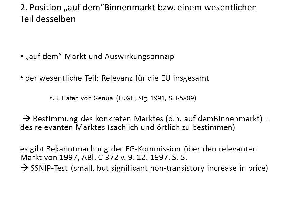 """2. Position """"auf dem Binnenmarkt bzw. einem wesentlichen Teil desselben"""
