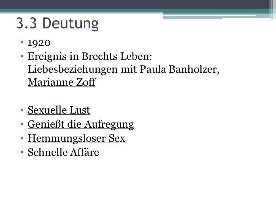 3.3 Deutung 1920. Ereignis in Brechts Leben: Liebesbeziehungen mit Paula Banholzer, Marianne Zoff.
