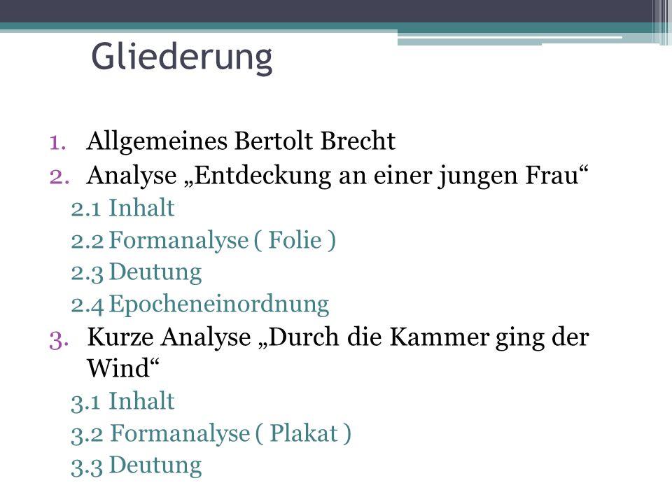 Gliederung Allgemeines Bertolt Brecht