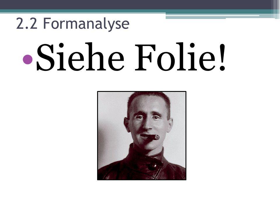 2.2 Formanalyse Siehe Folie!