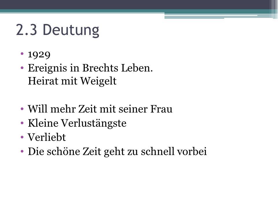 2.3 Deutung 1929 Ereignis in Brechts Leben. Heirat mit Weigelt