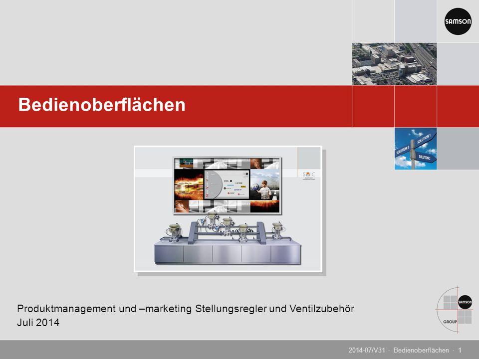 Bedienoberflächen Produktmanagement und –marketing Stellungsregler und Ventilzubehör.