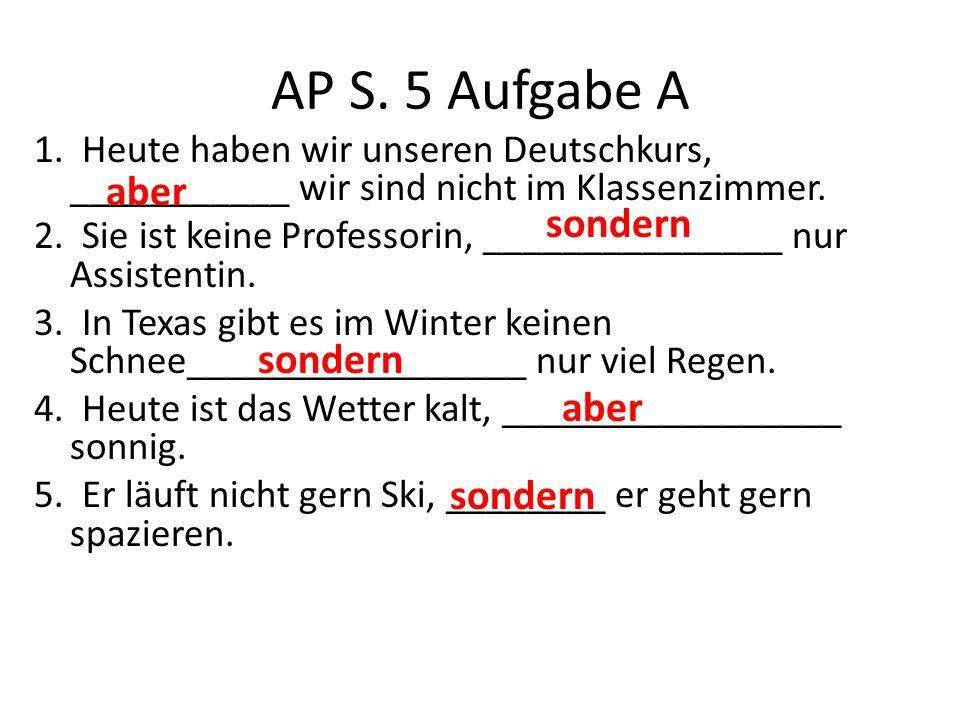AP S. 5 Aufgabe A aber sondern sondern aber sondern