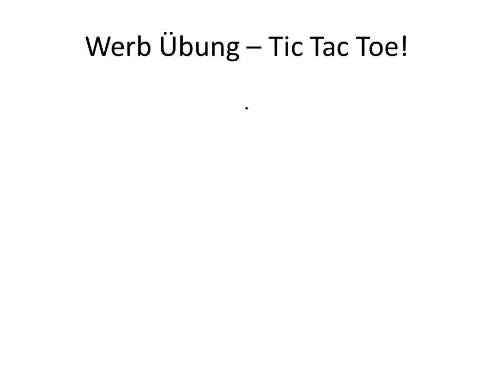 Werb Übung – Tic Tac Toe! .