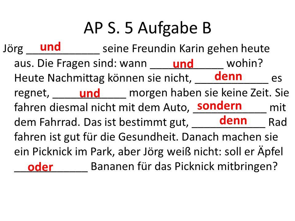 AP S. 5 Aufgabe B und und denn und sondern denn oder