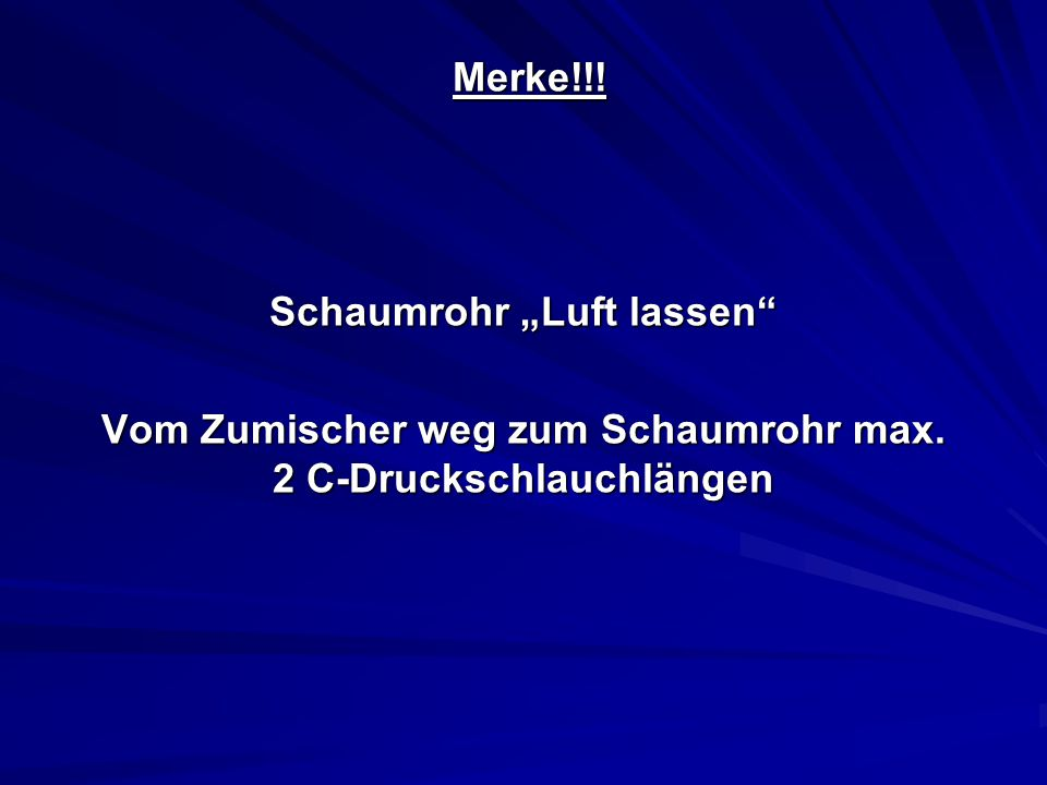 """Schaumrohr """"Luft lassen"""
