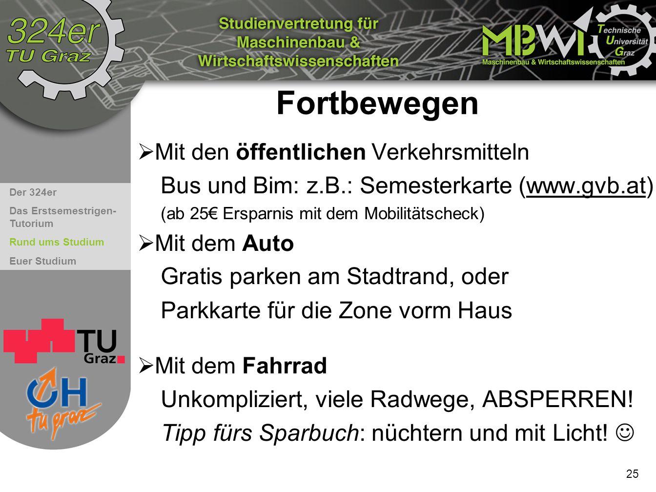 Fortbewegen Bus und Bim: z.B.: Semesterkarte (www.gvb.at)