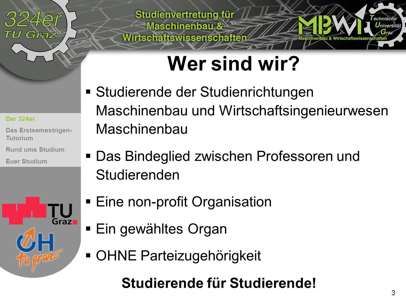 Wer sind wir Studierende der Studienrichtungen Maschinenbau und Wirtschaftsingenieurwesen Maschinenbau.