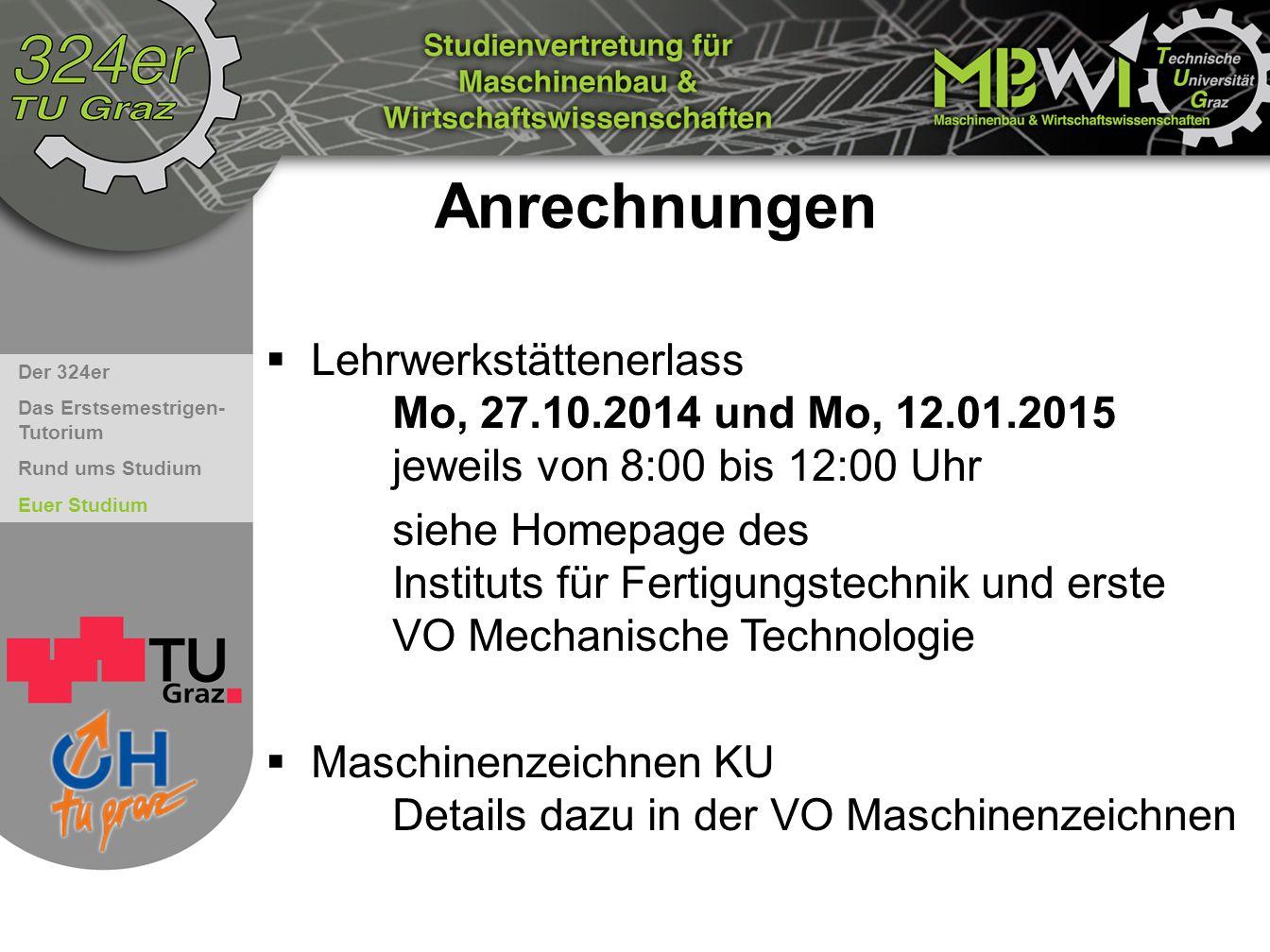 Anrechnungen Lehrwerkstättenerlass Mo, 27.10.2014 und Mo, 12.01.2015 jeweils von 8:00 bis 12:00 Uhr.