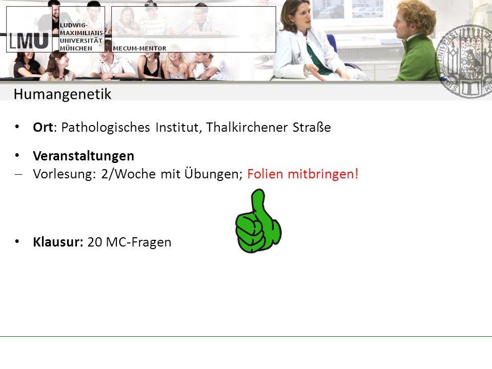 Humangenetik Ort: Pathologisches Institut, Thalkirchener Straße