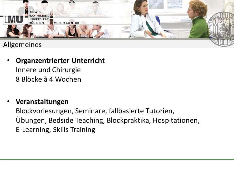 Allgemeines Organzentrierter Unterricht Innere und Chirurgie 8 Blöcke à 4 Wochen.