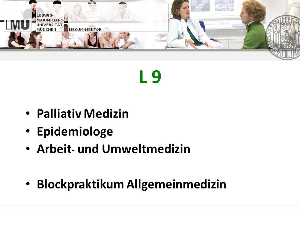 L 9 Palliativ Medizin Epidemiologe Arbeit- und Umweltmedizin