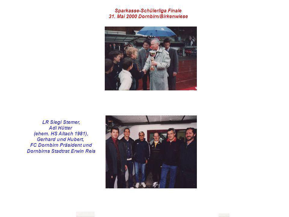 Sparkasse-Schülerliga Finale 31. Mai 2000 Dornbirn/Birkenwiese