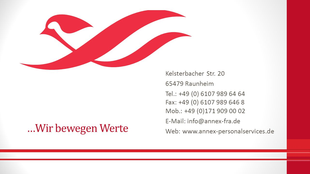 …Wir bewegen Werte Kelsterbacher Str. 20 65479 Raunheim