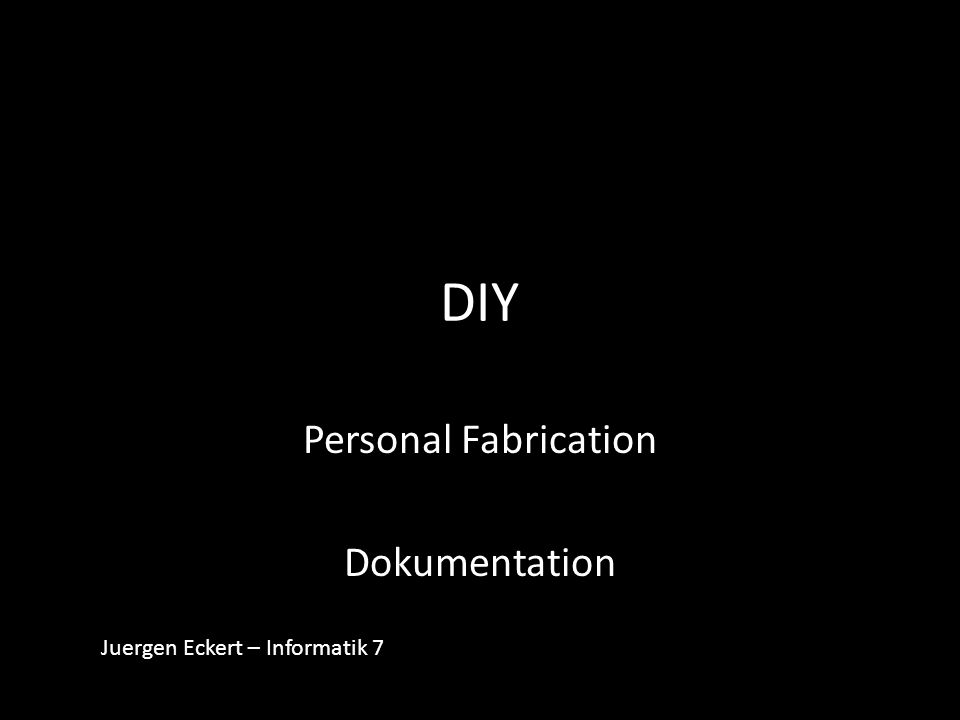 Personal Fabrication Dokumentation