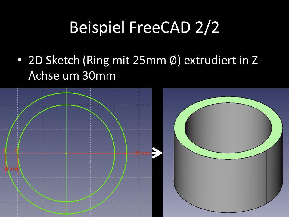 Beispiel FreeCAD 2/2 2D Sketch (Ring mit 25mm ∅) extrudiert in Z-Achse um 30mm