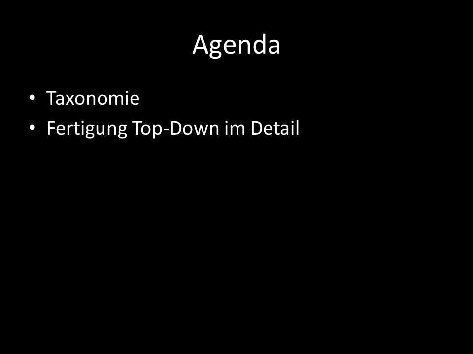 Agenda Taxonomie Fertigung Top-Down im Detail