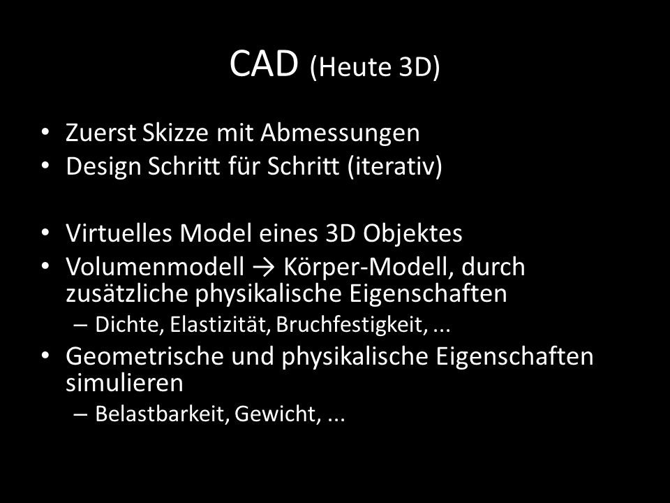 CAD (Heute 3D) Zuerst Skizze mit Abmessungen