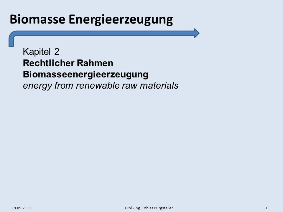 Kapitel 2 Rechtlicher Rahmen Biomasseenergieerzeugung energy from renewable raw materials