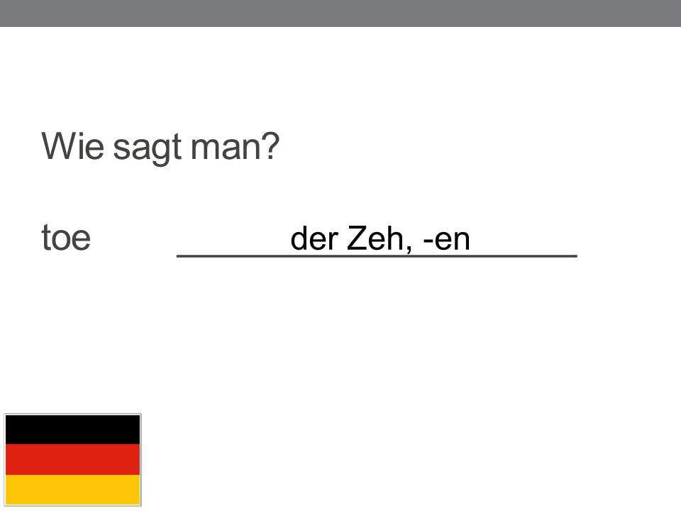 Wie sagt man toe ____________________