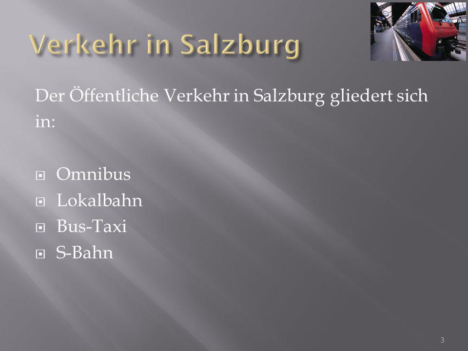 Verkehr in Salzburg Der Öffentliche Verkehr in Salzburg gliedert sich