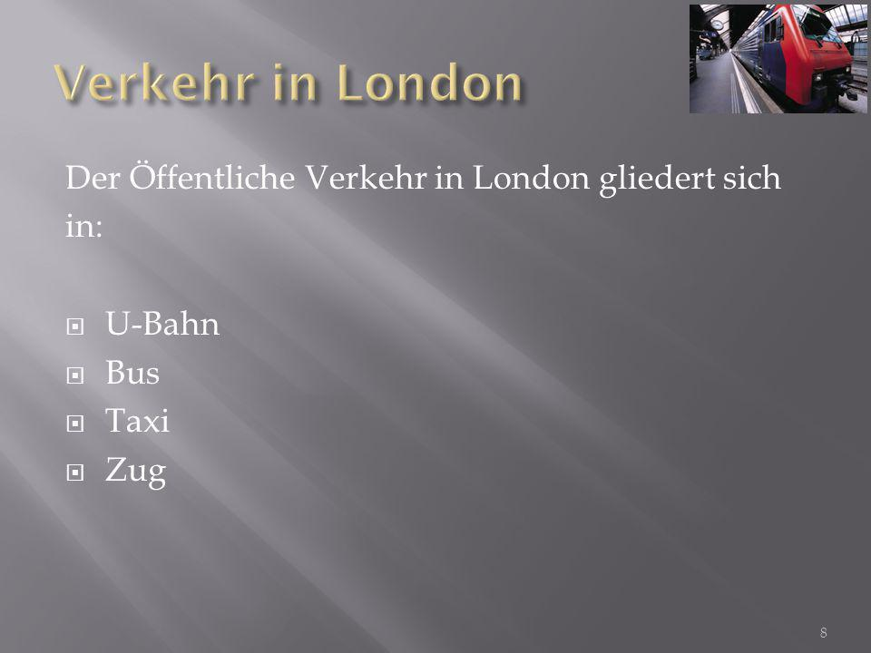 Verkehr in London Der Öffentliche Verkehr in London gliedert sich in: