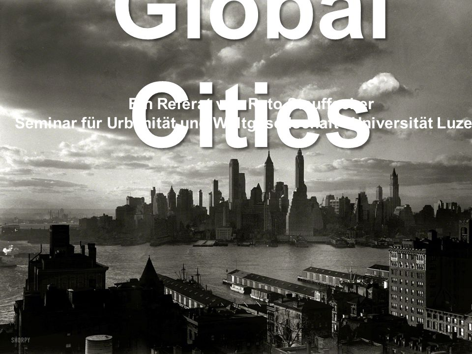 Global Cities Ein Referat von Reto Stauffacher