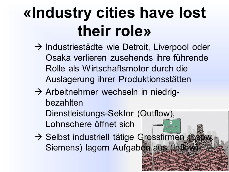 «Industry cities have lost their role»