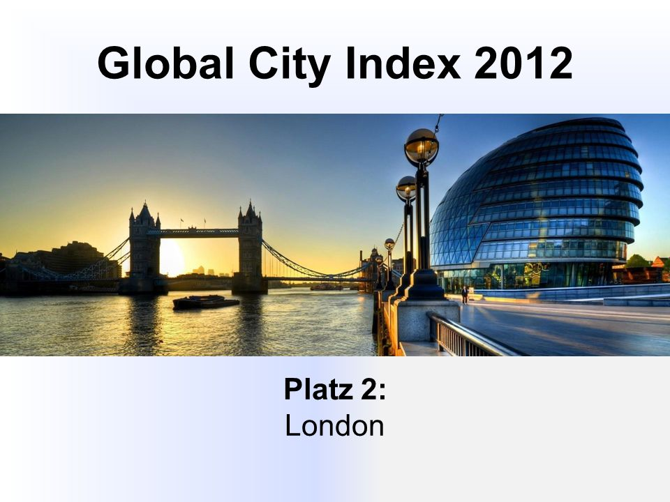 Global City Index 2012 Platz 2: London