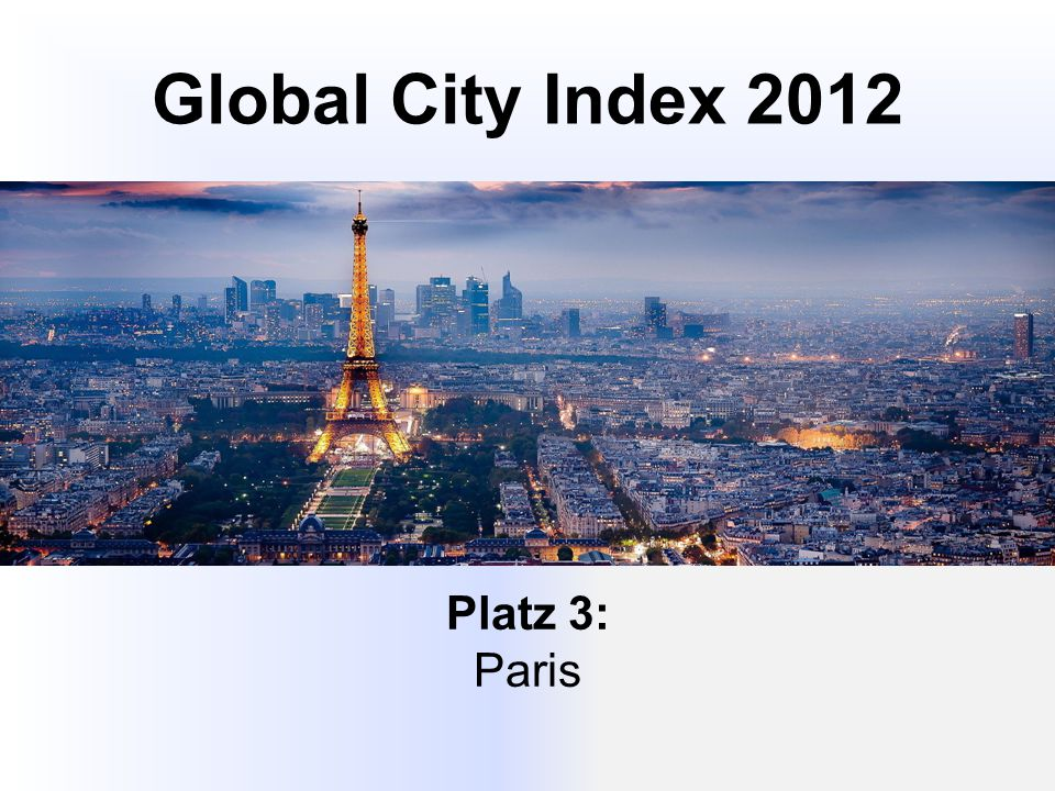 Global City Index 2012 Platz 3: Paris