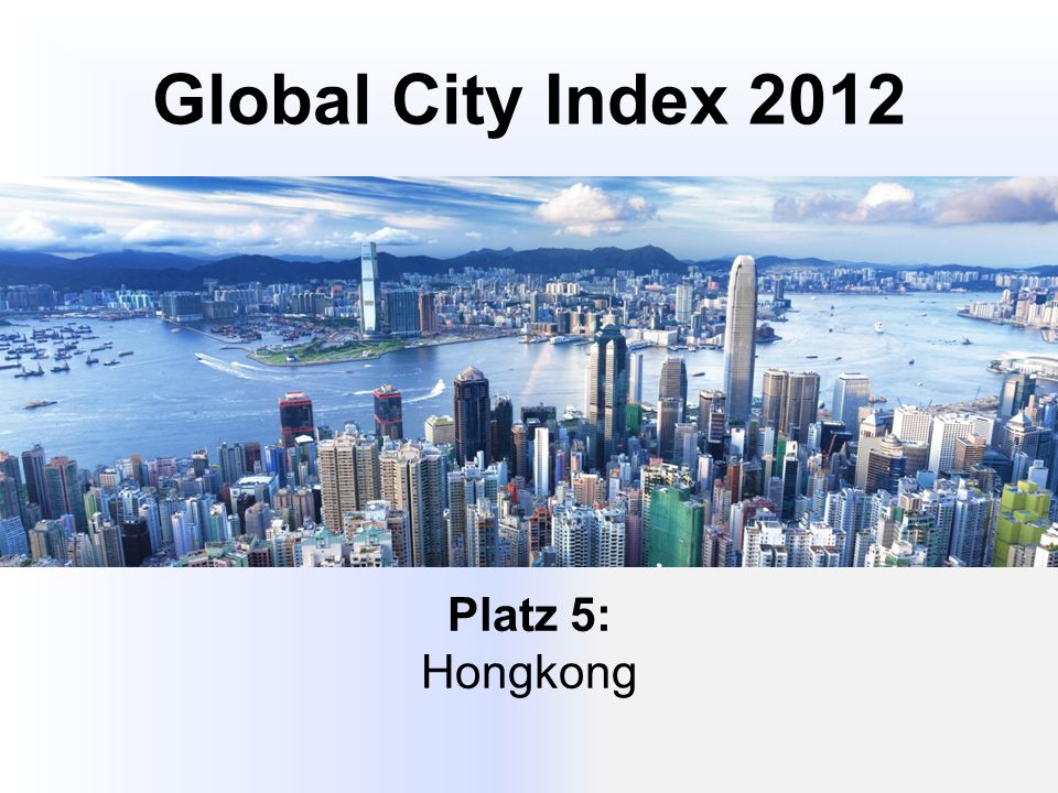 Global City Index 2012 Platz 5: Hongkong