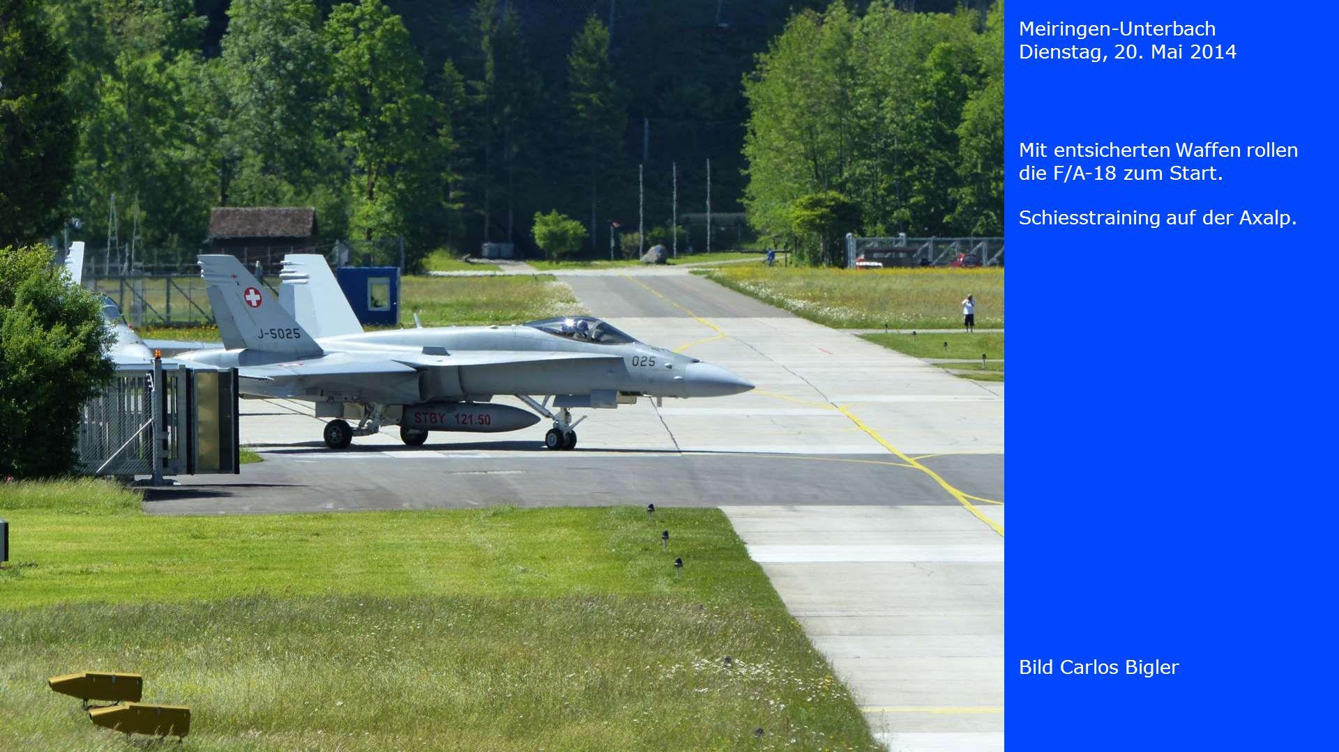 Meiringen-Unterbach Dienstag, 20. Mai 2014. Mit entsicherten Waffen rollen die F/A-18 zum Start. Schiesstraining auf der Axalp.