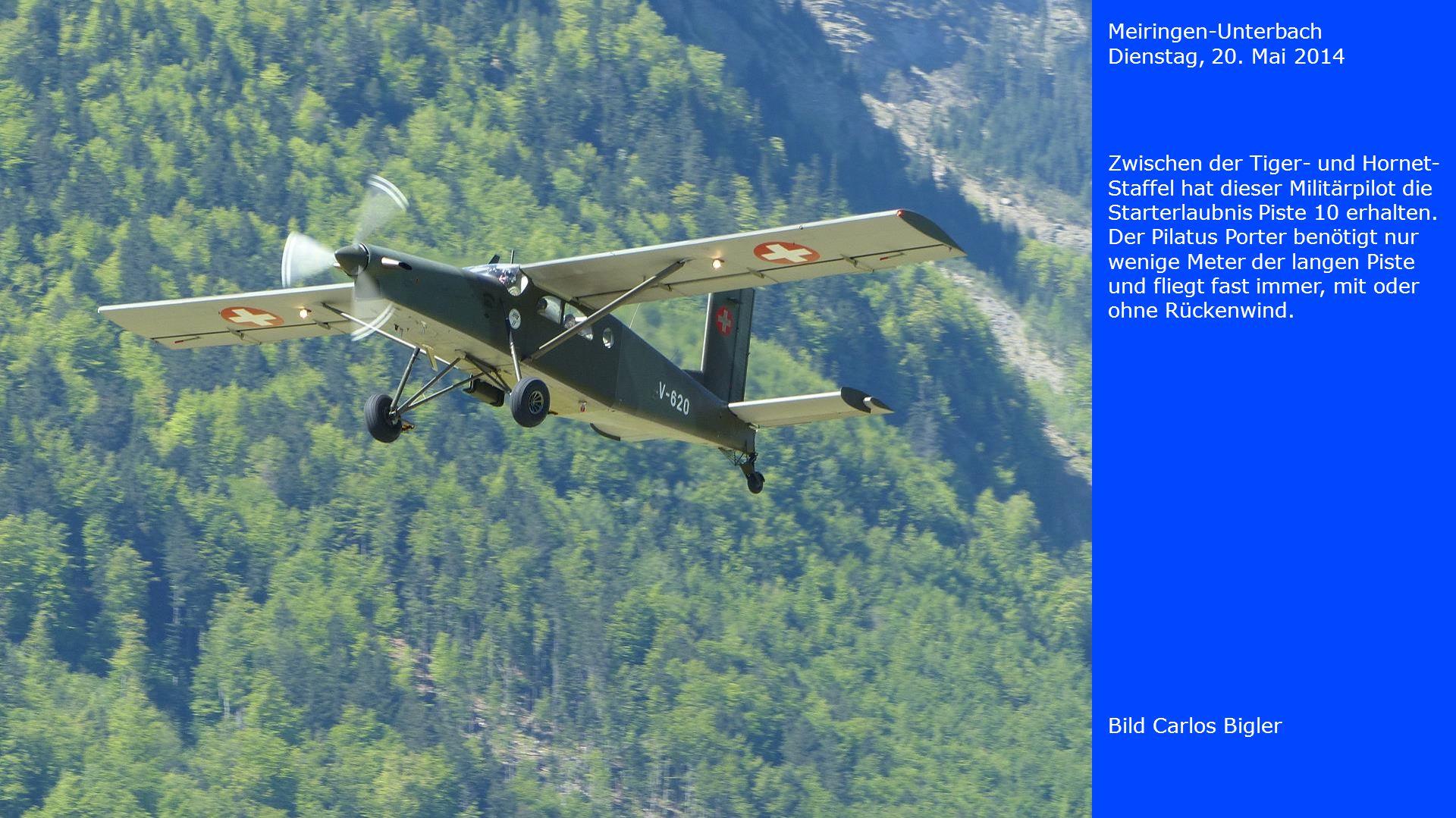Meiringen-Unterbach Dienstag, 20. Mai 2014. Zwischen der Tiger- und Hornet-Staffel hat dieser Militärpilot die Starterlaubnis Piste 10 erhalten.
