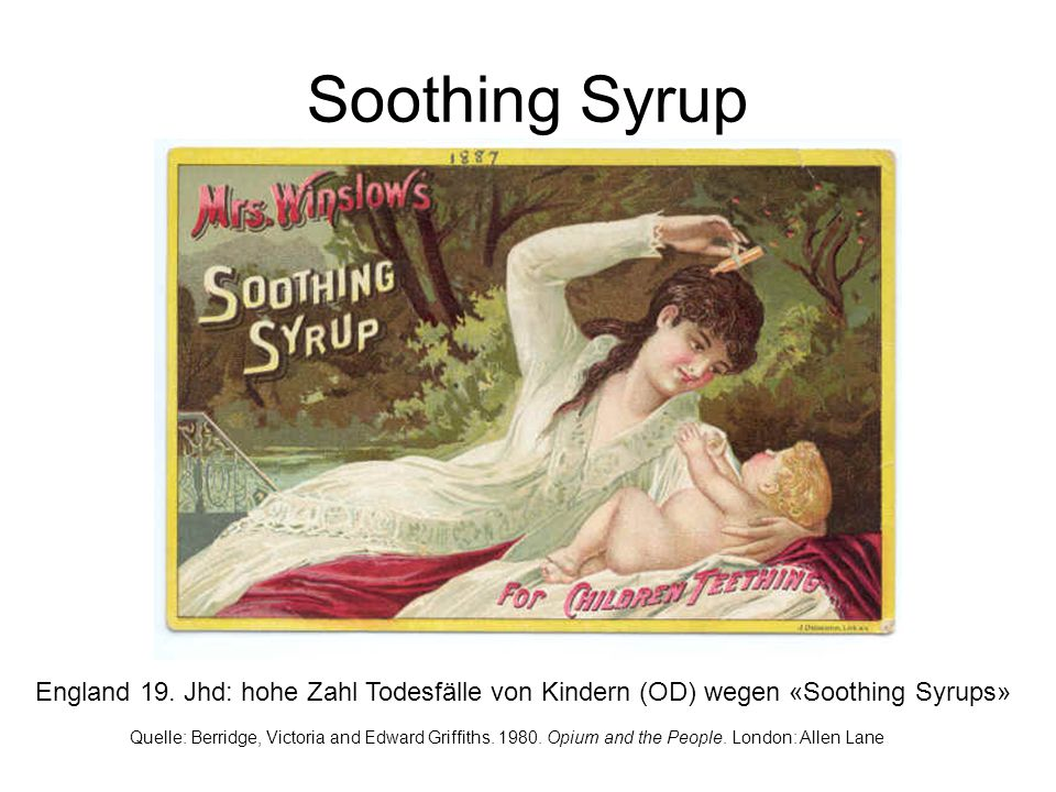 Soothing Syrup England 19. Jhd: hohe Zahl Todesfälle von Kindern (OD) wegen «Soothing Syrups»
