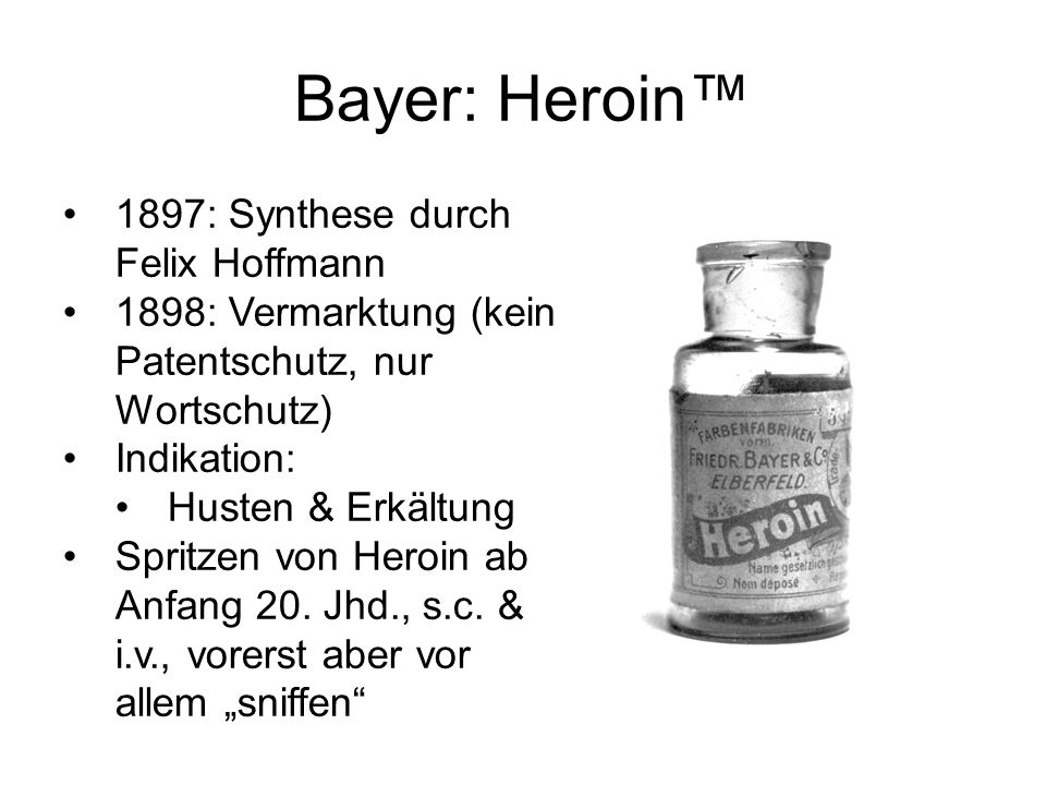 Bayer: Heroin™ 1897: Synthese durch Felix Hoffmann