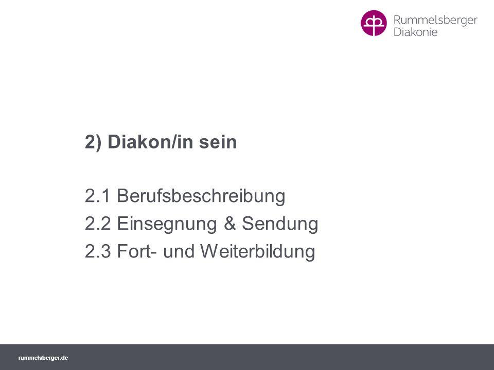 2) Diakon/in sein 2.1 Berufsbeschreibung 2.2 Einsegnung & Sendung 2.3 Fort- und Weiterbildung