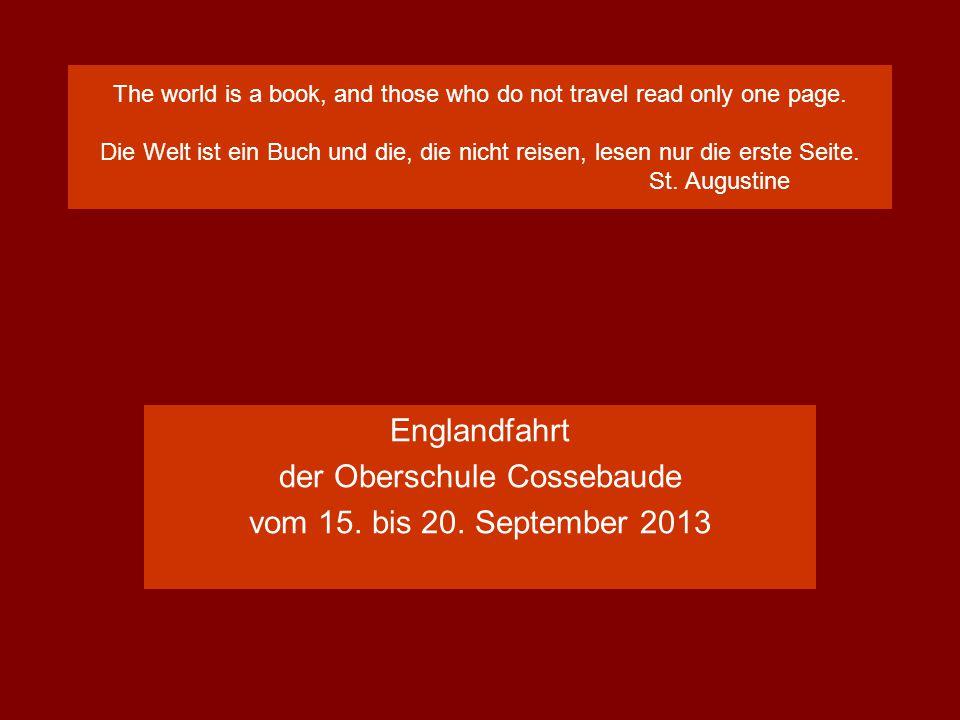 Englandfahrt der Oberschule Cossebaude vom 15. bis 20. September 2013