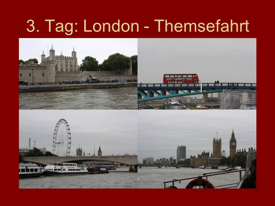 3. Tag: London - Themsefahrt