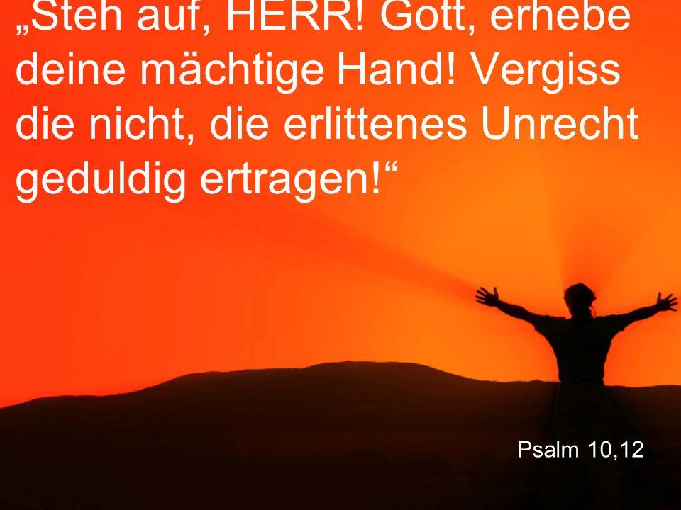 """""""Steh auf, HERR. Gott, erhebe deine mächtige Hand"""