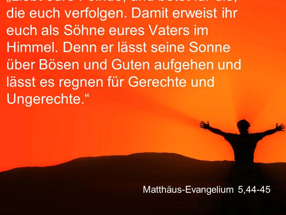 Matthäus-Evangelium 5,44-45