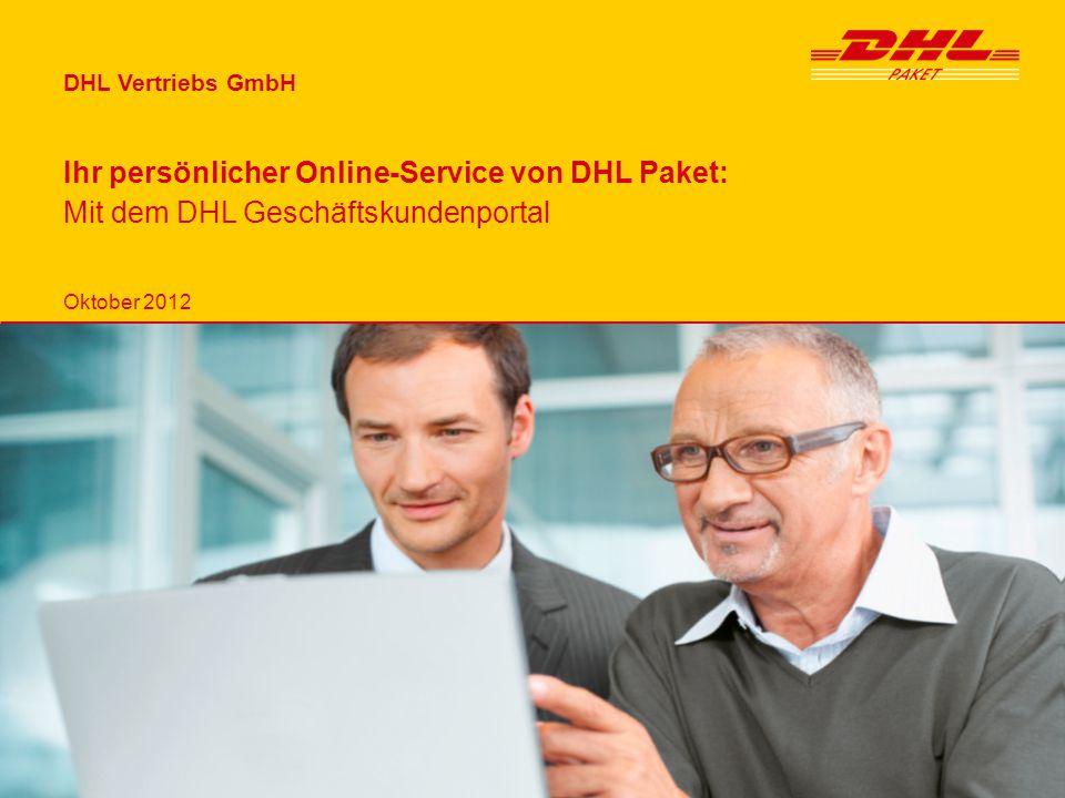DHL Vertriebs GmbH Ihr persönlicher Online-Service von DHL Paket: Mit dem DHL Geschäftskundenportal.