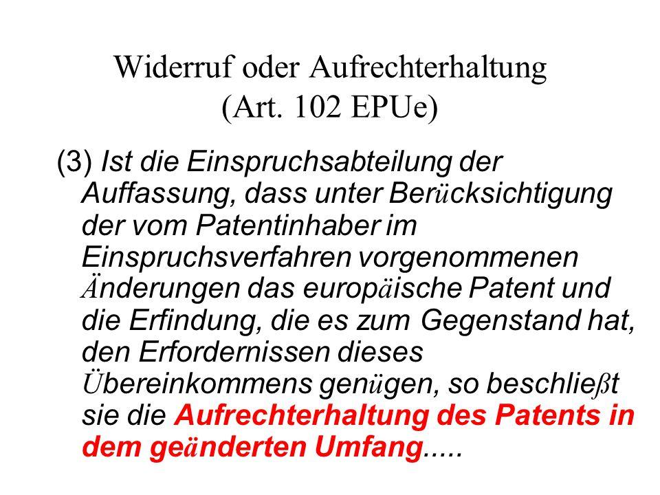 Widerruf oder Aufrechterhaltung (Art. 102 EPUe)
