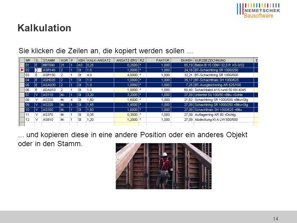 Kalkulation Hier sieht man sehr schön, welche Positionen noch gar nicht bearbeitet wurden, welche noch in Arbeit sind.