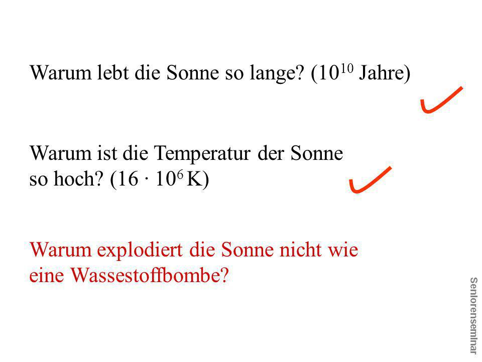 Warum ist die Temperatur der Sonne so hoch (16 · 106 K)
